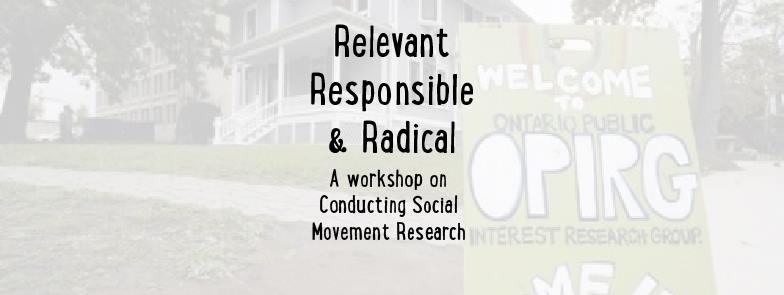 Poster for 'Relevant, Responsible, & Radical: A Workshop on Conducting Social Movement Research''. Description below.