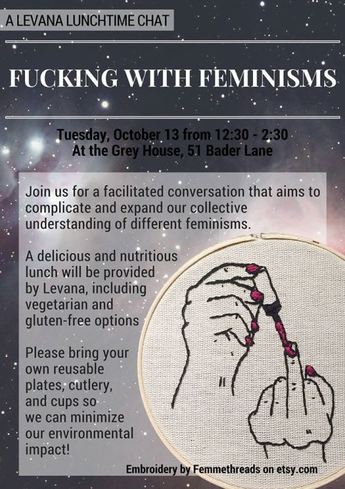 Image is a poster for the event 'Fucking With Feminisms: Exploring our Relationships to Feminist Thought and Identity. Find more information below image.